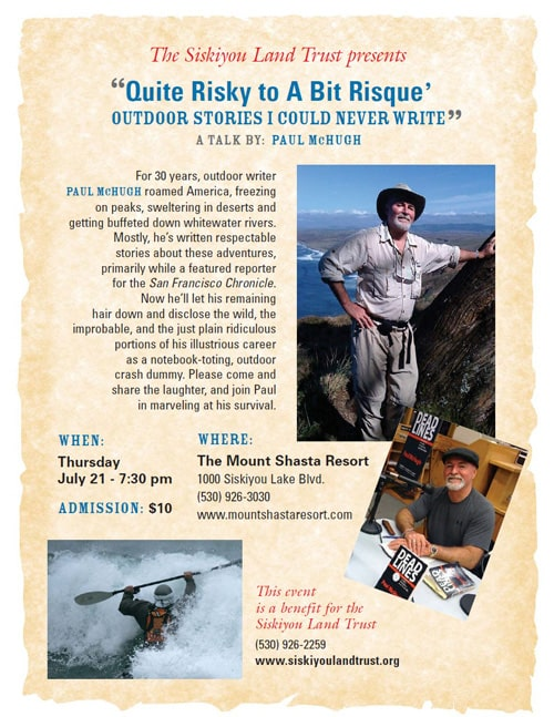 Paul McHugh is giving a presentation on his outdoor adventures and misadventures for the Siskiyou Land Trust at the Mount Shasta Resort.