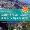 """Day Hiking: Mount Shasta, Lassen & Trinity Alps Regions"" Now Available!"