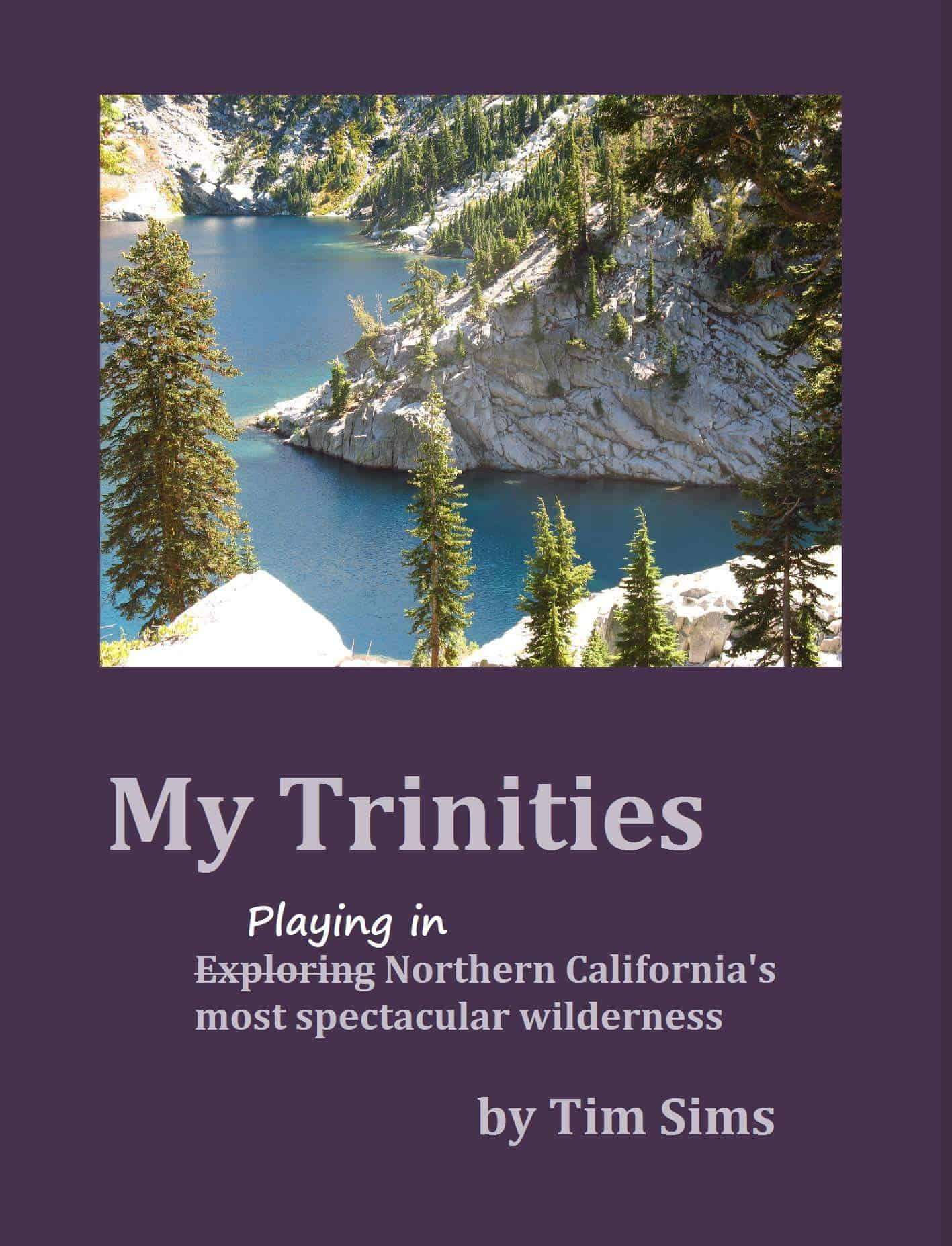 My Trinities Tim Sims Trinity Alps Book