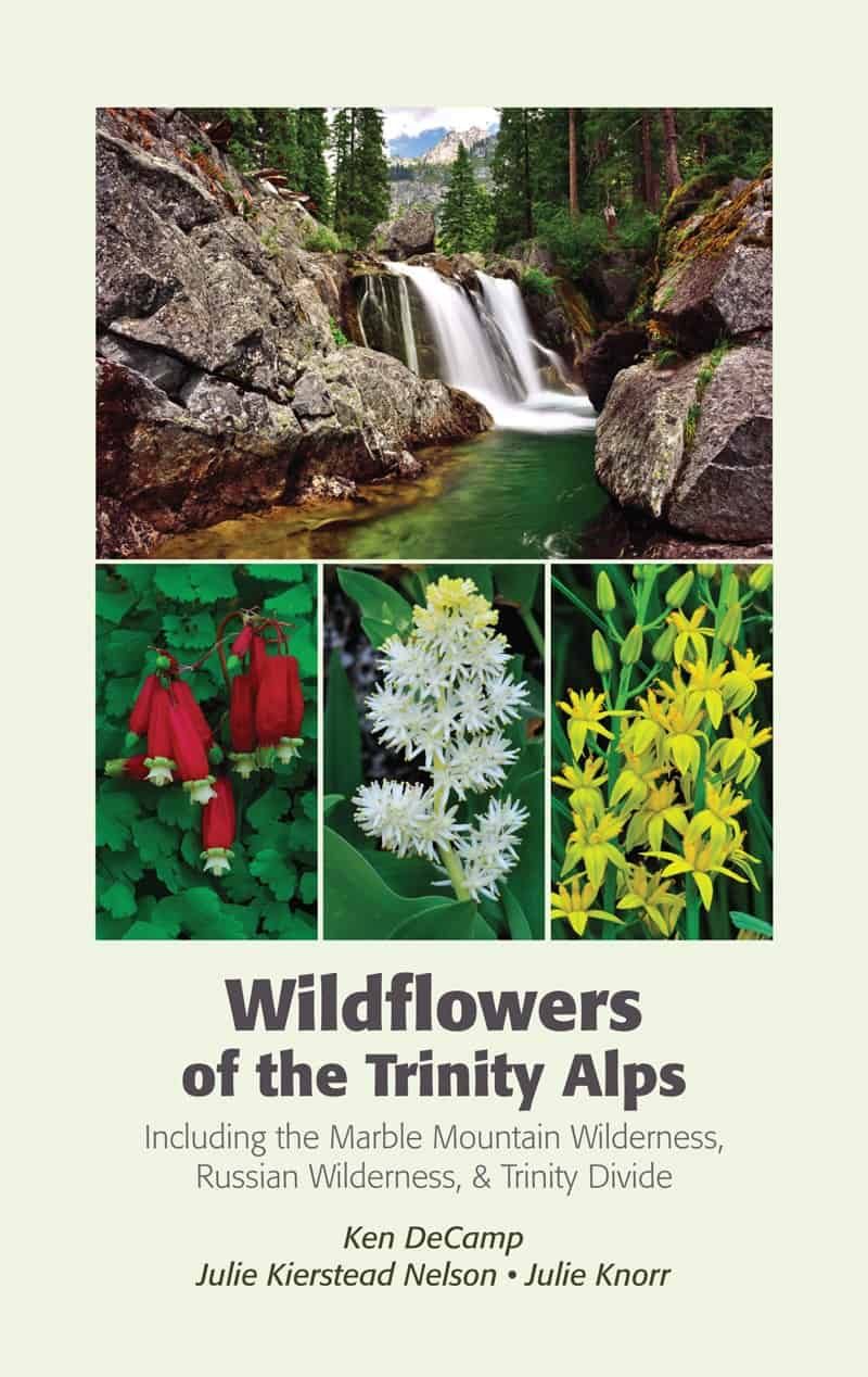 Wildflowers of the Trinity Alps, including Marble Mountain Wilderness, Russian Wilderness, & Trinity Divide book cover, by Ken DeCamp