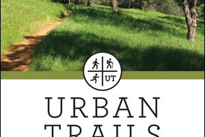 Urban Trails Sacramento: details of the all-color guidebook to the best hiking, walking, and running trails in the greater Sacramento area and nearby.
